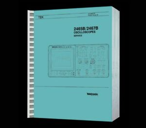 Hi Resolution Paper Reprinted Service Manual Tektronix 2465b 2467b Osciloscopes