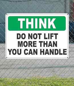 Think Do Not Lift More Than You Can Handle Osha Sign 10 X 14