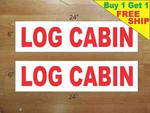 Log Cabin 6 x24 Real Estate Rider Signs Buy 1 Get 1 Free 2 Sided Plastic