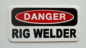 3 Danger Rig Welder Lunch Box Hard Hat Oil Field Tool Box Helmet Sticker