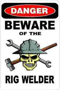 3 Danger Beware Of The Rig Welder Oilfield Hard Hat Helmet Sticker H356