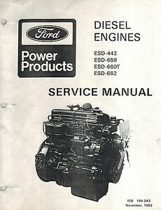 Ford Esd 442 Esd 659 Esd 660t Esd 662 Industrial Engines Service Manual