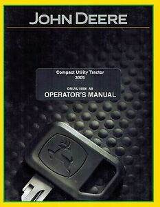 John Deere 3005 Compact Utility Tractor Operator s Manual new