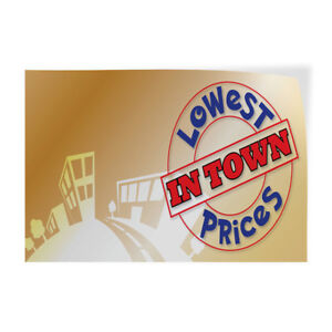 Lowest In Town Prices Indoor Store Sign Vinyl Decal Sticker