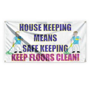 House Keeping Safe Keeping Floors Clean Vinyl Banner Sign With Grommets