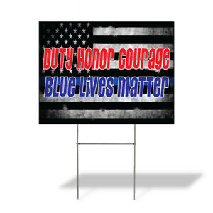 Weatherproof Yard Sign Duty Honor Courage Blue Lives Matter Black Lawn Garden