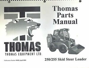 Thomas 250 255 Skid Steer Loader Parts Manual new 49483 April 2004