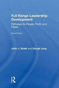 Full Range Leadership Development: Pathways for People Profit and Planet by Jo
