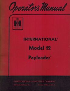 International Vintage 12 Payloader Operator s Manual 1956 new