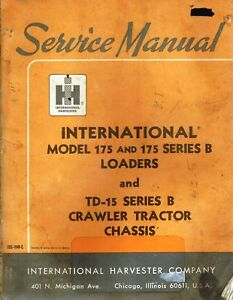 International Vintage 175 175 Series B Loader Td 15b Crawler Service Manual 1968