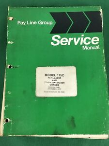International Payloader 175c Td 15c Pay Dozer Service Manual Iss 1528 1 1977