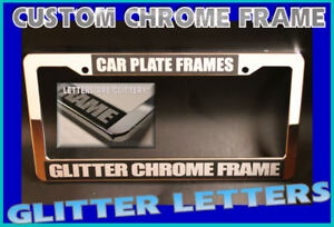 Glitter Letters Polished Chrome Plastic Custom Personalized License Plate Frame