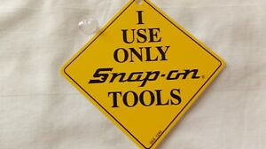 I Use Only Snap On Tools Window Placard New Old Stock 5