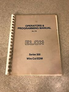 Elox Operators Programming Manual No 778 Series 300 Wire Cut Edm