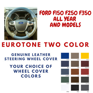 Ford F 150 F 250 F 350 Wheelskins Eurotone 2 Color Leather Steering Wheel Cover
