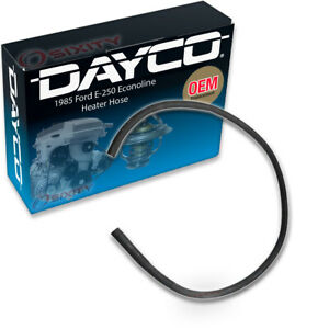 Dayco Heater Hose For 1985 Ford E 250 Econoline 4 9l L6 Heater To Water Ro