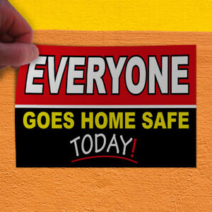 Decal Sticker Everyone Goes Home Safe Today Business Style U Outdoor Store Sign