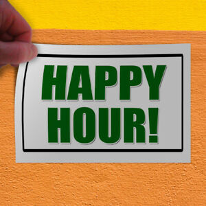 Decal Sticker Happy Hour Promotion Business Business Happy Hours Store Sign