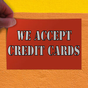 Decal Sticker We Accept Credit Cards 1 Style C Business Outdoor Store Sign