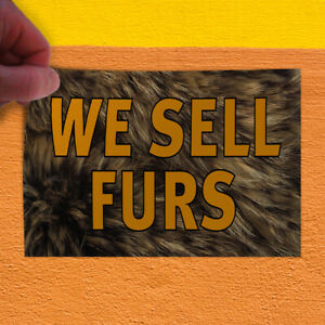 Decal Sticker We Sell Furs Business Furs Outdoor Store Sign White