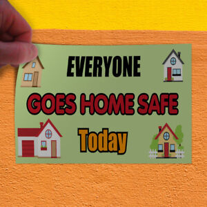 Decal Sticker Everyone Goes Home Safe Today Business Home Outdoor Store Sign