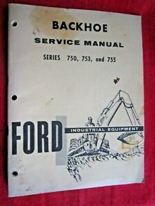 Vintage Ford Industrial Tractor Backhoe Series 750 753 755 Service Manual