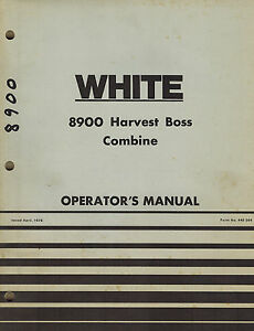 White 8900 Harvest Boss Axial Combine Operator s Manual 446564 new
