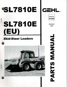 Gehl Sl7810e Skid Steer Loader Parts Manual new 1997 No 917222