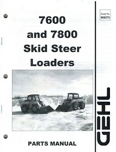 Gehl 7610 7810 Skid Steer Loader Parts Manual No 908273