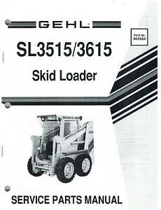 Gehl Sl3515 Sl3615 Skid Steer Loader Parts Manual No 904984