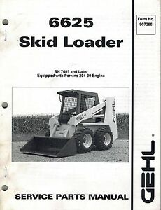 Gehl 6625 Skid Steer Loader Parts Manual new 1999