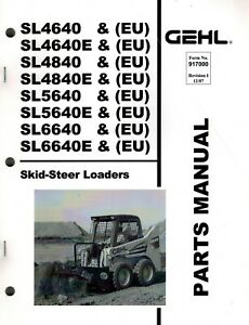 Gehl Sl4640 To Sl6640 Skid Steer Loader Parts Manual new 2007 No 917000