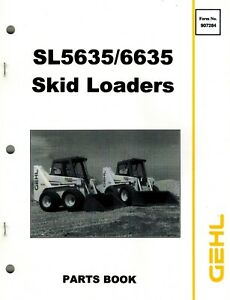 Gehl Sl5635 Sl6635 Skid Steer Loader Parts Manual new