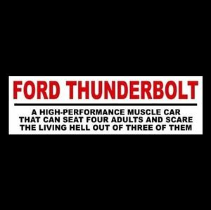 Funny Ford Thunderbolt Decal Sticker Muscle Car 1964 Hot Rod Fairlane Nhra Rat