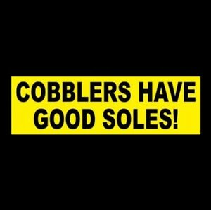 Funny cobblers Have Good Soles Vintage Shoe Boot Repair Sticker Sign Business