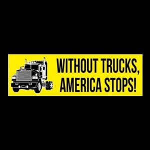 Without Trucks America Stops Tractor Trailer Sticker Trucker 18 Wheeler Decal