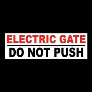 electric Gate Do Not Push Business Sticker Sign Farm Property Fence Warning