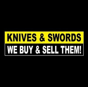 knives Swords We Buy Sell Them Business Sticker Sign Case Buck Military