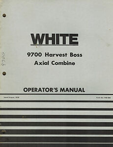 White 9700 Harvest Boss Axial Combine Operator s Manual 446569 new