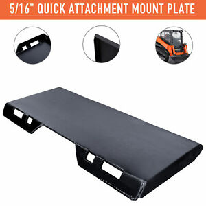 5 16 Quick Attachment Mount Plate For Kubota Bobcat Jd Skidsteer Thick Steel