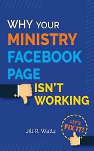 Why Your Ministry Facebook Page Isn t Working Let s Fix It By Jill R Waltz e