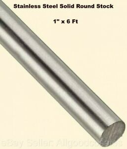 Stainless Steel Solid Round Stock 1 X 6 Ft 304 Unpolished Rod 72 Length