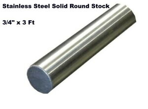 Stainless Steel Solid Round Stock 3 4 X 3 Ft 304 Unpolished Rod 36 Length