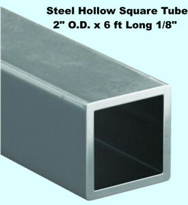 Steel Hollow Square Tube 2 O d X 6 Ft Long 1 8 Wall Carbon 1015 Alloy