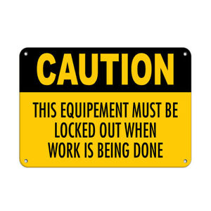 Horizontal Metal Sign Multiple Sizes Caution Equipment Must Locked Work Done