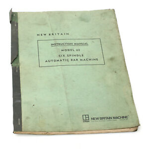 New Britain Model 62 Six Spindle Automatic Bar Machine Instruction Manual