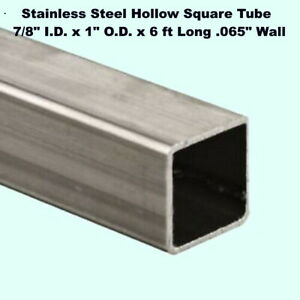 Stainless Steel Hollow Square Tube 7 8 I d X 1 O d X 6 Ft Long 065 Wall