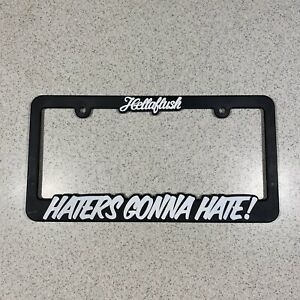 Hellaflush Haters Gonna Hate Illest Fatlace Jdm License Plate Frame Holder