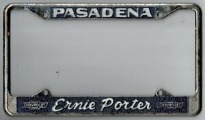 pasadena California Ernie Porter Chevrolet Vintage Dealer License Plate Frame