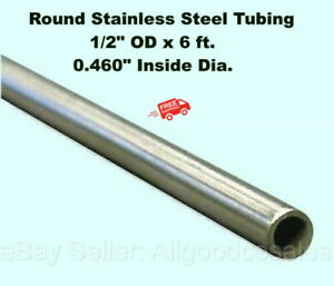 Round Tubing 304 Stainless Steel 1 2 Od X 6 Ft Welded 0 460 Inside Dia